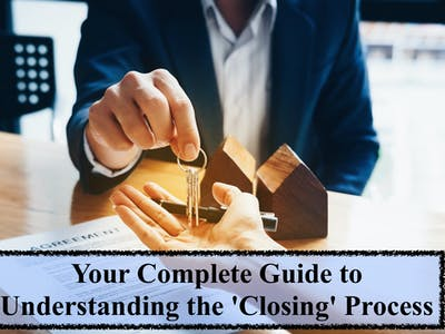 Your Complete Guide to Understanding the 'Closing' Process